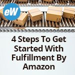 4 Steps To Get Started With Fulfillment By Amazon