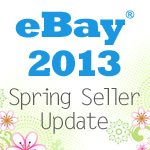 eBay's 2013 Spring Seller Update