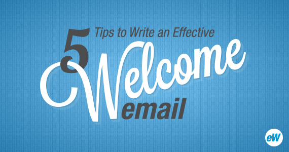5 Tips to Write an Effective Welcome Email
