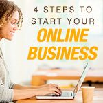 4 Steps to Start Your Online Business