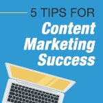 5 Tips For Content Marketing Success For Your E-Commerce Website