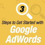 3 Easy Steps To Get Started With Google AdWords