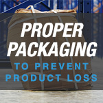 Proper Packaging To Prevent Product Loss