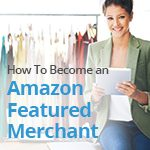 How To Become an Amazon Featured Merchant