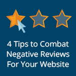 4 Tips to Combat Negative Reviews For Your Website